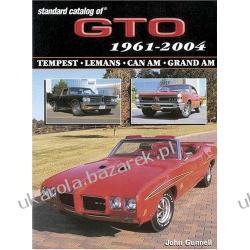 Standard Catalog of GTO 1961-2004: Tempest, Lemans, Can Am, Grand Am  John Gunnell