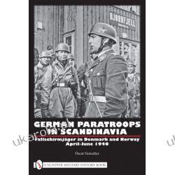 German Paratroops in Scandinavia: Fallschirmjäger in Denmark and Norway April-June 1940 Óscar González  Angielski