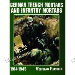 German Trench Mortars & Infantry Mortars 1914-1945 Pozostałe
