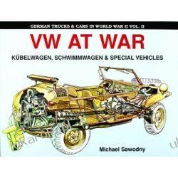 German Trucks & Cars in WWII Vol.II: VW At War Book I Kübelwagen/Schwimmwagen Michael Sawodny  Kampanie i bitwy