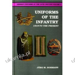 German Uniforms of the 20th Century Vol.II: The Infantry 1919-to the Present Jorg M. Hormann