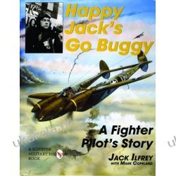 Happy Jack's Go Buggy: A Fighter Pilot's Story Jack Ilfrey edited by Mark S. Copeland  Wybitne postaci