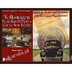 Hitler's Chariots Volume Three: Volkswagen – From Nazi People's Car to New Beetle Blaine Taylor  Ryby