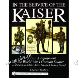 In the Service of the Kaiser: Uniforms & Equipment of the World War I German Soldier as Painted by Soldier-Artist Friedrich Ludwig Scharf Charles Woolley  Wokaliści, grupy muzyczne