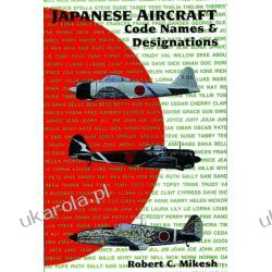 Japanese Aircraft Code Names & Designations Robert C. Mikesh  Pozostałe