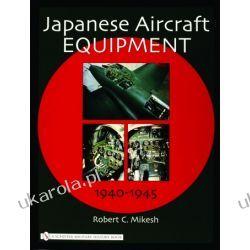 Japanese Aircraft Equipment: 1940-1945 Robert C. Mikesh