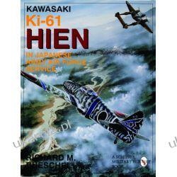 Kawasaki Ki-61 HIEN in Japanese Army Air Force Service Richard M. Bueschel  Kalendarze ścienne