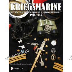Kriegsmarine 1935-1945: History • Uniforms • Headgear • Insignia • Equipment Enzo Berrafato & Laurent Berrafato  Kalendarze ścienne