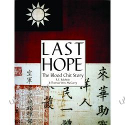 Last Hope: The Blood Chit Story R.E. Baldwin & Thomas Wm. McGarry  Pozostałe