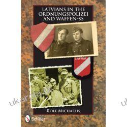 Latvians in the Ordnungspolizei and Waffen-SS Rolf Michaelis  Oddziały i formacje wojskowe