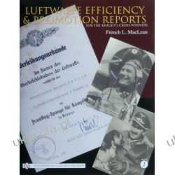 Luftwaffe Efficiency and Promotion Reports for the Knight's Cross Winners: Volume I French L. MacLean  Kalendarze ścienne