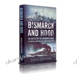 Bismarck and Hood: The Battle of the Denmark Strait - a Technical Analysis for a New Perspective Czasy nowożytne