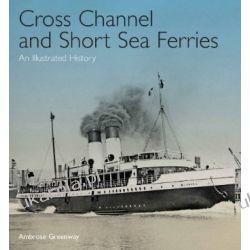 Cross Channel & Short Sea Ferries: An Illustrated History Pozostałe