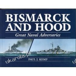 Bismarck and Hood Great Naval Adversaries Paul Kemp Pozostałe