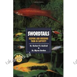 Guide to Owning Swordtails Pozostałe