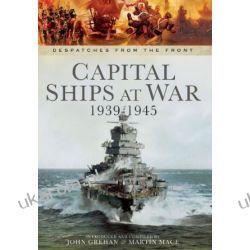 Capital Ships at War 1939-1945 John Grehan Martin Mace  Lotnictwo