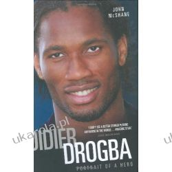 Portrait of a Hero: The Biography of Didier Drogba Sportowcy