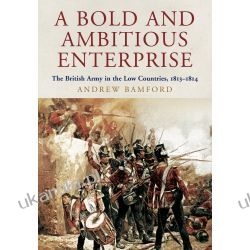 A Bold and Ambitious Enterprise: The British Army in the Low Countries, 1813 - 1814 Samochody