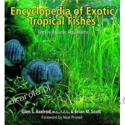 Encyclopedia of Exotic Tropical Fishes for Freshwater Aquariums Encyklopedia egzotycznych ryb tropikalnych Kalendarze ścienne