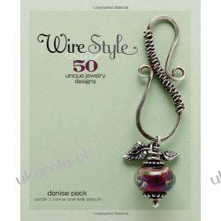 Wire Style: 50 Unique Jewelry Designs  Pozostałe