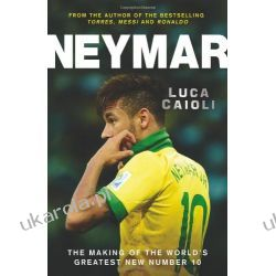 Neymar: The Making of the World's Greatest New Number 10 Sportowcy