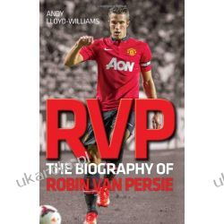 RVP: The Biography of Robin Van Persie  Sportowcy