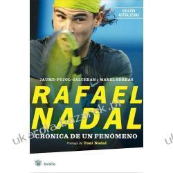 Rafael Nadal Cronica de un Fenomeno Jaume Pujol-Galceran Manel Serras Pozostałe