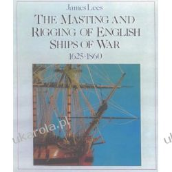 The Masting and Rigging of English Ships of War, 1625-1860 (Conway's History of Sail) Kalendarze ścienne
