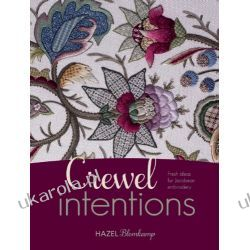 Crewel Intentions: Fresh Ideas for Jacobean Embroidery Pozostałe