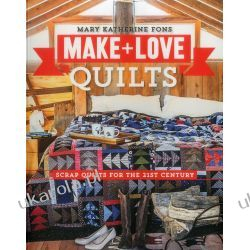 Make & Love Quilts: Scrap Quilts for the 21st Century Adresowniki, pamiętniki