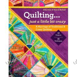Quilting... Just a Little Bit Crazy: A Marriage of Traditional & Crazy Quilting Marynarka Wojenna