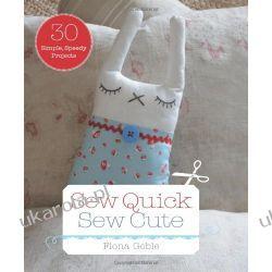 Sew Quick, Sew Cute: 30 Simple, Speedy Projects Kalendarze ścienne