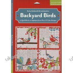 Backyard Birds: 12 Quilt Blocks to Applique from Piece O' Cake Designs