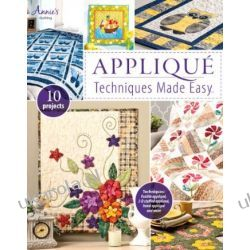 Applique Techniques Made Easy (Annie's Quilting) Historyczne