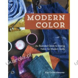 Modern Color: An Illustrated Guide to Dyeing Fabric for Modern Quilts  Broń pancerna
