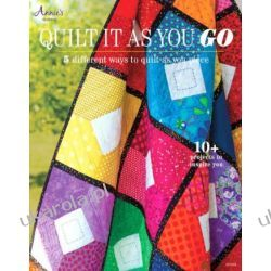 Quilt it as You Go: 5 Different Ways to Quilt as You Piece (Annies Quilting) Albumy i czasopisma