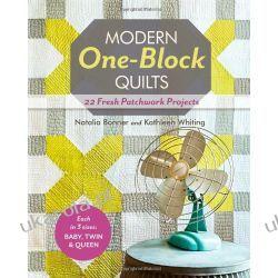 Modern One-block Quilts: 22 Fresh Patchwork Projects  Biografie, wspomnienia