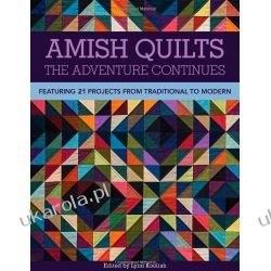 Amish Quilts: The Adventure Continues Szycie, krawiectwo