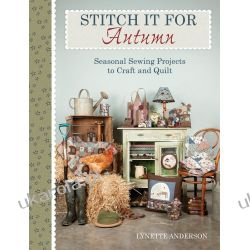 Stitch It for Autumn: Seasonal sewing projects to craft and quilt  Historyczne