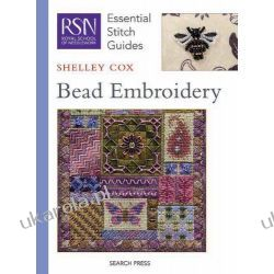 Bead Embroidery (Essential Stitch Guide) (Essential Stitch Guides) Historyczne