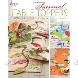 Seasonal Table Toppers: 20 Quick-to-Stitch Projects (Annie's Sewing) Kalendarze ścienne