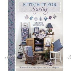 Stitch It for Spring: Seasonal Sewing Projects to Craft and Quilt Kalendarze ścienne