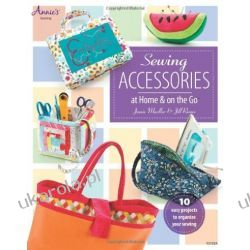 Sewing Accessories: At Home and On The Go Albumy i czasopisma