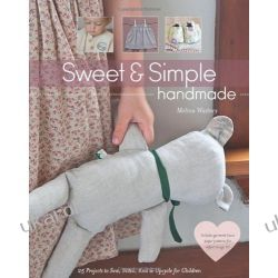 Sweet & Simple Handmade: 25 Projects to Sew, Stitch, Knit & Upcycle for Children Marynarka Wojenna
