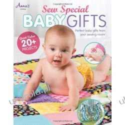 Sew Special Baby Gifts: Perfect Baby Gifts From Your Sewing Room (Annies) Marynarka Wojenna