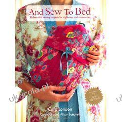 And Sew to Bed Pozostałe