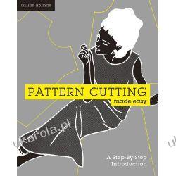 Pattern Cutting Made Easy: A Step-by-step Introduction Sztuka, malarstwo i rzeźba