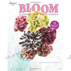 Bloom: A Collection of Fabric Flowers (Annies)  Kalendarze ścienne