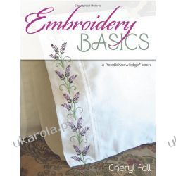 Embroidery Basics: A Needle Knowledge Book Kalendarze książkowe