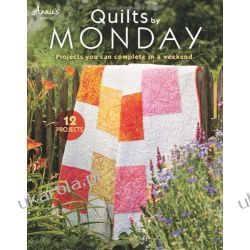 Quilts by Monday: Projects You Can Complete in a Weekend (Annies Quilting) Aktorzy i artyści